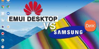 EMUI Desktop vs Samsung DeX