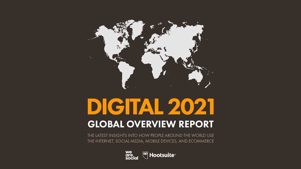 Digital 2021 Global Overview Report