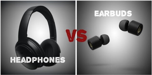 Earbuds or headphones